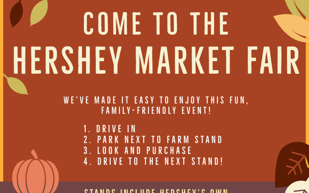 Don't Miss Our Hershey Market Fair!